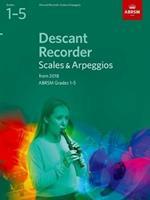Descant Recorder Scales & Arpeggios, ABRSM Grades 1-5: from 2018