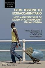 From Terrone to Extracomunitario: New Manifestations of Racism in Contemporary Italian Cinema: Shifting Demographics and Changing Images in a Multi-Cultural Globalized Society