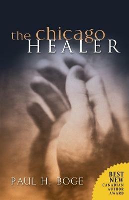 The Chicago Healer - Paul Boge - cover
