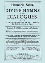 Harmonia Sacra or Divine Hymns and Dialogues, the First Book