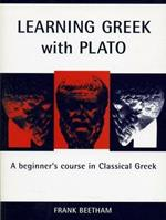 Learning Greek with Plato: A Beginner's Course in Classical Greek