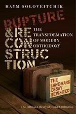 Rupture and Reconstruction: The Transformation of Modern Orthodoxy