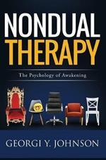 Nondual Therapy: The Psychology of Awakening