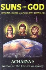Suns of God: Buddha and Christ Unveiled