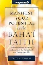 Manifest Your Potential in the Baha'i Faith