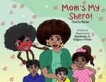 Mom's My Shero!