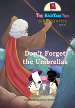 Don't Forget the Umbrellas
