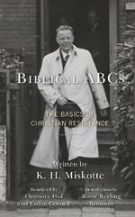 Biblical ABCs: The Basics of Christian Resistance