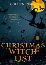Christmas Witch List: A Westwick Witches Cozy Mystery