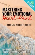 The E.Q. Revolution: Mastering Your Emotional Heart-Print
