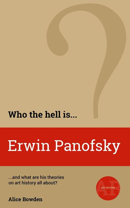 Who the Hell is Erwin Panofsky?