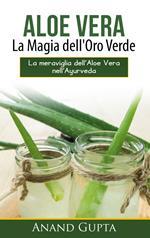 Aloe Vera: La Magia dell'Oro Verde