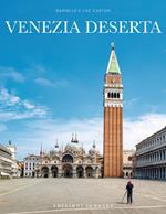 Venezia deserta. Ediz. illustrata