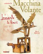 La macchina volante di Leonardo da Vinci
