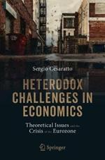 Heterodox Challenges in Economics: Theoretical Issues and the Crisis of the Eurozone