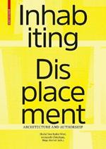 Inhabiting Displacement: Architecture and Authorship
