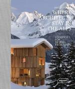 Where Architects Stay in the Alps: Lodgings for Design Enthusiasts
