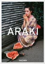 Araki by Araki. Ediz. inglese, francese e tedesca. 40th Anniversary Edition