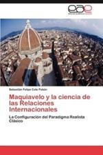 Maquiavelo y La Ciencia de Las Relaciones Internacionales