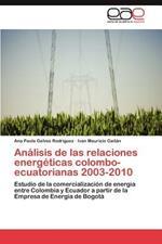 Analisis de Las Relaciones Energeticas Colombo-Ecuatorianas 2003-2010
