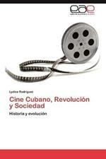 Cine Cubano, Revolucion y Sociedad