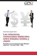 Las relaciones comerciales bilaterales entre Estados Unidos y Japon