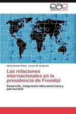 Las Relaciones Internacionales En La Presidencia de Frondizi