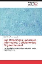 Las Relaciones Laborales Informales: Cotidianeidad Organizacional