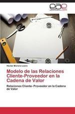 Modelo de Las Relaciones Cliente-Proveedor En La Cadena de Valor