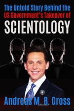 The Untold Story Behind the US Government's Takeover of Scientology