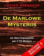 De Marlowe Mysteriis. Mistero Marlowe. Vol. 1