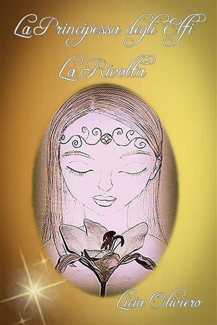 La rivolta. La principessa degli elfi - Licia Oliviero - ebook