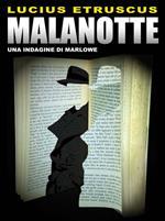 Malanotte. Un'indagine di Marlowe