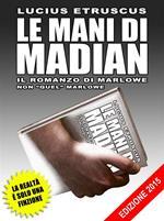 Le mani di Madian. Il romanzo di Marlowe