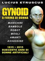 Gynoid. Duecento anni di donne artificiali
