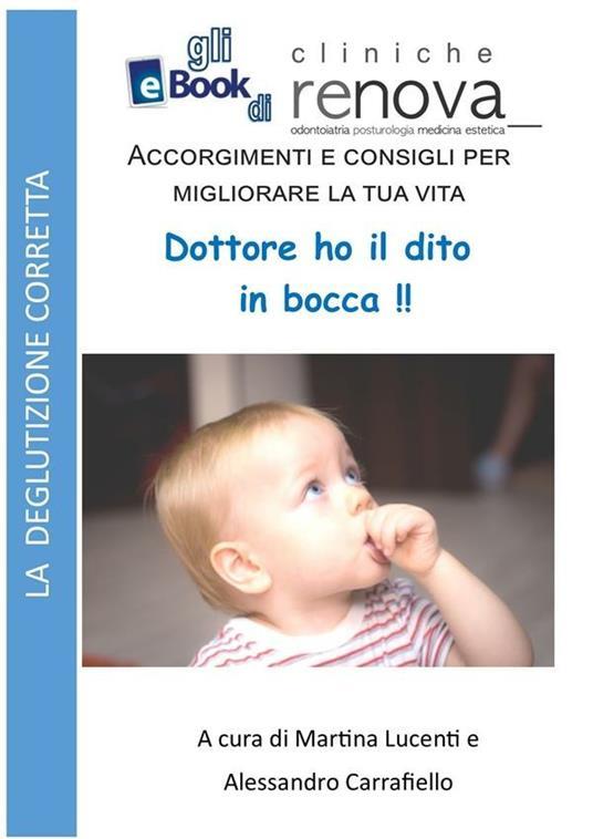 Dottore ho un dito in bocca! - Alessandro Carrafiello,Martina Lucenti - ebook