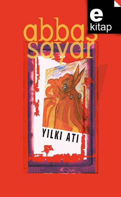 Yilki Ati - Abbas Sayar - ebook