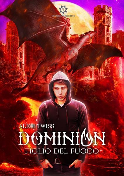 Dominion - Figlio del Fuoco - Alice Twiss - ebook