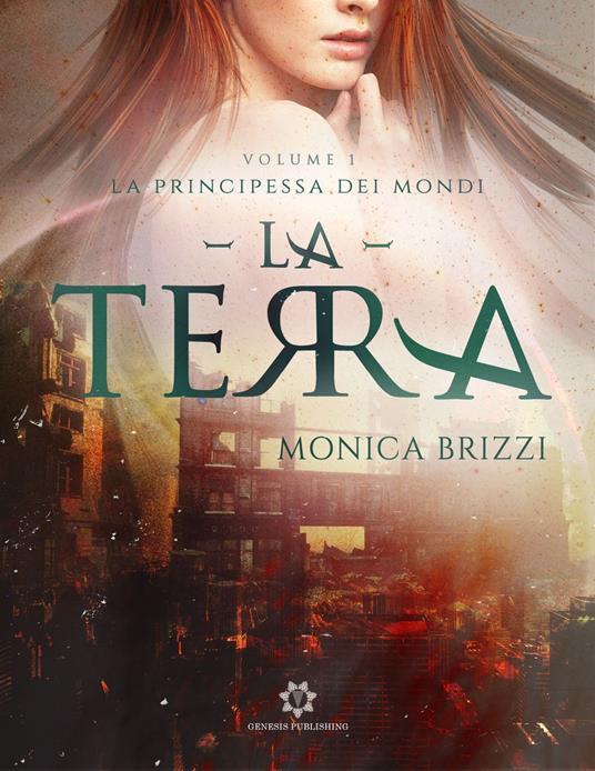 La Principessa dei Mondi - La Terra - Monica Brizzi - ebook