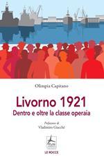 Livorno 1921. Dentro e oltre la classe operaia