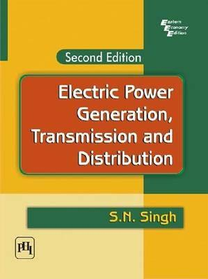 Electric Power Generation, Transmission and Distribution - Singh - cover