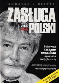 Zasluga dla Polski. Pulkownik Ryszard Kuklinski opowiada swoja historie - Andrzej Krajewski - ebook