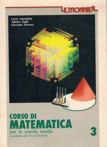 Corso di matematica. Per la Scuola media -  Lucia Amendola, Alberto Egidi, Giovanni Moreno - copertina