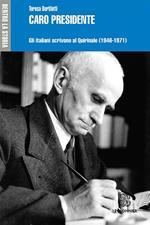 Caro presidente. Gli italiani scrivono al Quirinale (1946-1971)