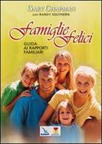 Famiglie felici. Guida ai rapporti familiari