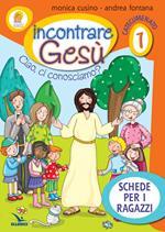 Progetto Emmaus. Catecumenato. Vol. 1: Il tempo della prima evangelizzazione. Incontrare Gesù. Schede per i ragazzi.