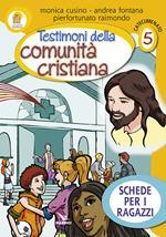 Progetto Emmaus. Catecumenato. Vol. 5: Testimoni della comunità cristiana. Schede per i ragazzi.