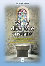 Catecumenato per adulti. Vol. 2: Vorrei diventare cristiano. Il libro dei catecumeni. Primo tempo.