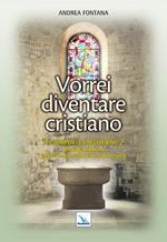 Catecumenato per adulti. Vol. 3: Vorrei diventare cristiano. Il libro dei catecumeni. Secondo tempo.