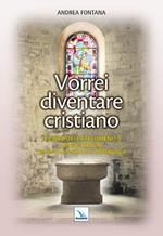 Catecumenato per adulti. Vol. 4: Vorrei diventare cristiano. Il libro dei catecumeni. Quaresima e mistagogia.